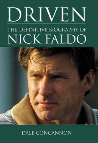 9781852279462: Nick Faldo: The Definitive Biography Driven