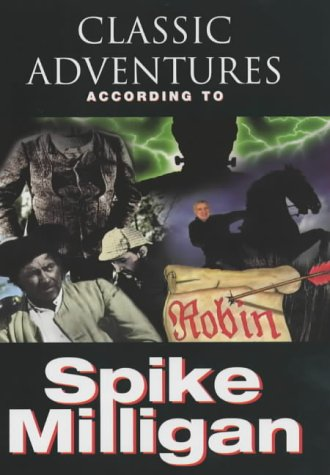9781852279639: Classic Adventures: According to Spike Milligan