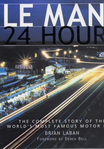 Le Mans - 24 Hours: The Complete: Laban, Brian