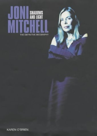 9781852279769: Joni Mitchell: Shadows and Light the Definitive Biography