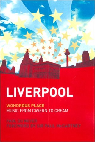 9781852279837: Liverpool: Wondrous Place : Music from Cavern to Cream