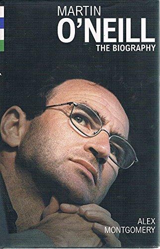 9781852279998: Martin O'Neill: The Biography