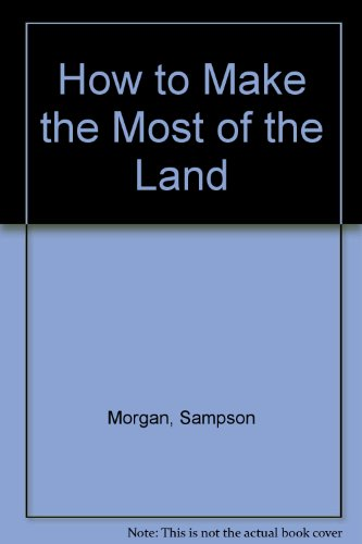 9781852282820: How to Make the Most of the Land