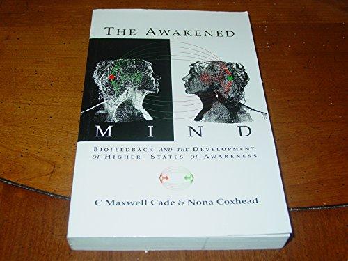 The Awakened Mind: Biofeedback and the Development: Cade, Maxwell C.;