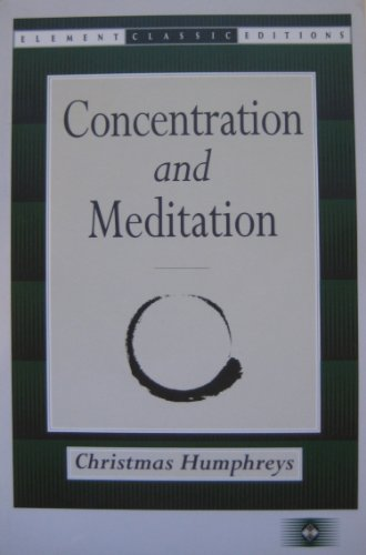 9781852300081: Concentration and Meditation: Manual of Mind Development (Element Classic Editions)