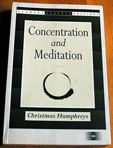 Concentration and Meditation: A Manual of Mind: Christmas Humphreys