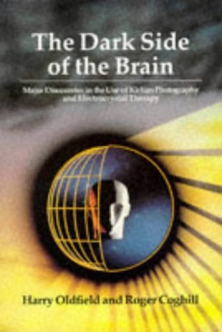 9781852300258: The Dark Side of the Brain: Major Discoveries in the Use of Kirlian Photography and Electrocrystal Therapy