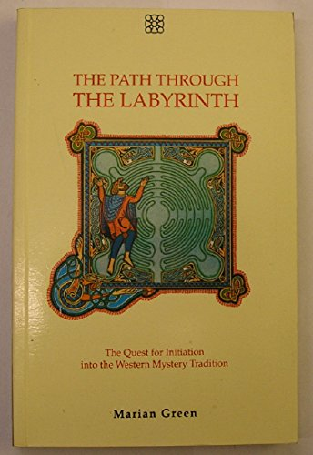 9781852300340: The Path Through the Labyrinth: The Quest for Self-Initiation into the Western Mystery Tradition