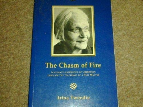 9781852300401: The Chasm of Fire: A Woman's Experience With the Teachings of a Sufi Master (Element Classic Editions)