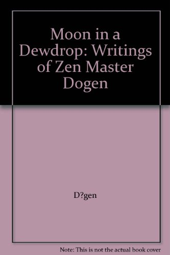 9781852300609: Moon in a Dewdrop: Writings of Zen Master Dogen