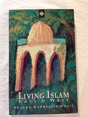 9781852300654: Living Islam: East and West