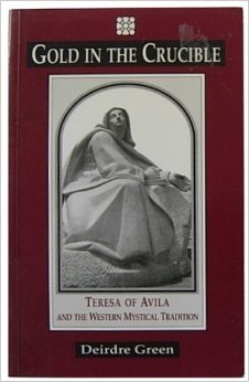 9781852300708: Gold in the Crucible: Teresa of Avila and the Western Mystical Tradition