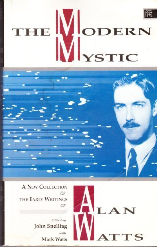 9781852301194: The Modern Mystic: A New Collection of the Early Writings of Alan Watts