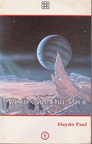 9781852301224: Visionary Dreamer: Exploring the Astrological Neptune