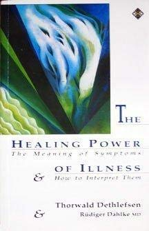 9781852301231: The Healing Power of Illness: The Meaning of Symptoms and How to Interpret Them