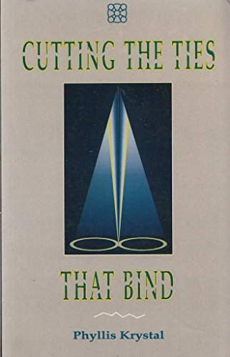 9781852301255: Cutting the Ties That Bind: How to Achieve Liberation from False Security and Negative Conditioning