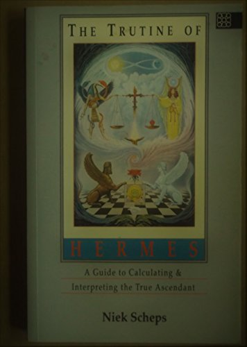 9781852301316: The Trutine of Hermes: A Guide to Calculating and Interpreting the True Ascendant