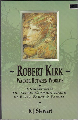 9781852301415: Walker Between Worlds: A New Edition of the Secret Commonwealth of Elves, Fauns and Fairies