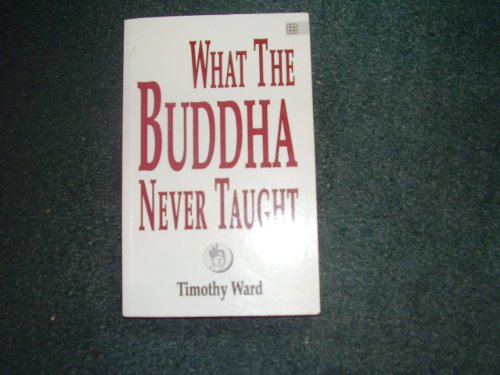 9781852301460: What The Buddha Never Taught