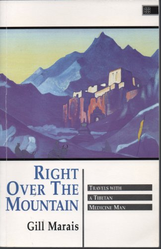 9781852301507: Right over the Mountain: Travels With a Tibetan Medicine Man