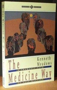 The Medicine Way: A Shamanic Path to: Kenneth Meadows