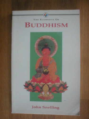 The Elements of Buddhism: John Snelling