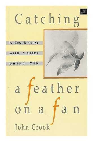 9781852301941: Catching a Feather on a Fan: Zen Retreat with Master Sheng Yen