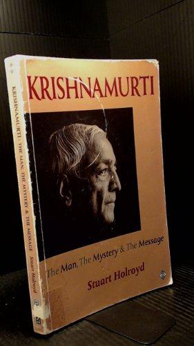 Krishnamurti: The Man, the Mystery & the Message: Holroyd, Stuart