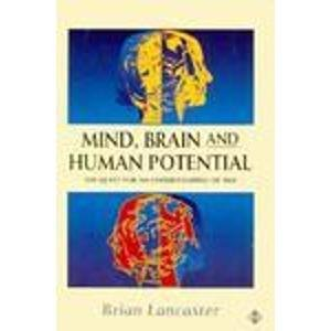 Mind, Brain and Human Potential : The: Brian Lancaster