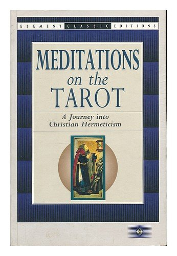 Meditations on the Tarot: A Journey into: Anonymous ['By an