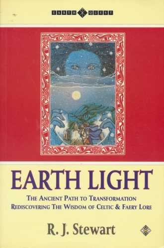 9781852302436: Earth Light: The Ancient Path to Transformation : Rediscovering the Wisdom of Celtic and Fairy Lore (Earth Quest)