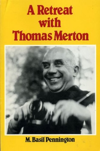 A Retreat with Thomas Merton: PENNINGTON, M. Basil
