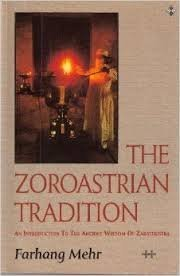 THE ZOROASTRIAN TRADITION: An Introduction to the Ancient Wisdom of Zarathustra: Mehr, Farhang