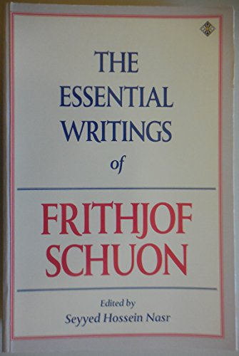 9781852302603: The Essential Writings of Frithjof Schuon