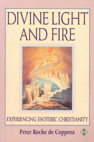 9781852302627: The Divine Light and Fire: Experiencing Esoteric Christianity