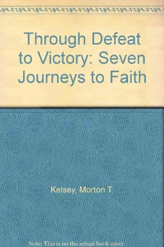 Through Defeat to Victory: Stories and Meditations of Spiritual Rebirth.