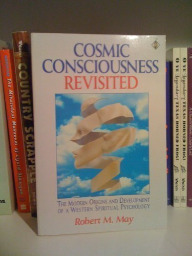 Cosmic Consciousness Revisited: The Modern Origins and Development of a Western Spiritual Psychology