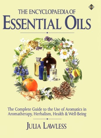 9781852303112: The Encyclopedia of Essential Oils: A Complete Guide to the Use of Aromatics in Aromatherapy, Herbalism, Health and Well-Being (Health Workbooks)