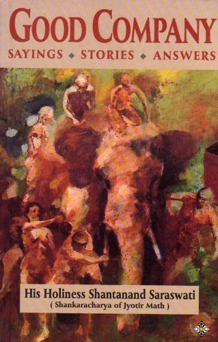Good Company: An Anthology of Sayings, Stories: Saraswati, Shantanand