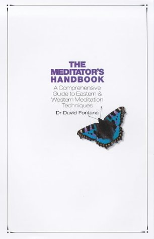 9781852303204: The Meditator's Handbook: A Comprehensive Guide to Eastern & Western Meditation Techniques