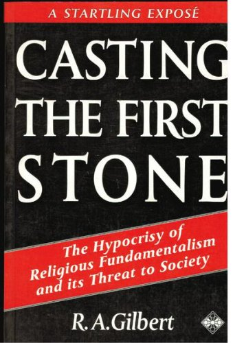 9781852303679: Casting the First Stone: The Hypocrisy of Religious Fundamentalism and Its Threat to Society