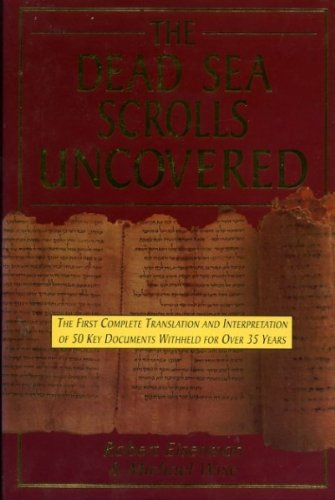 9781852303686: The Dead Sea Scrolls Uncovered: The First Complete Translation and Interpretation of 50 Key Documents Withheld for over 35 Years