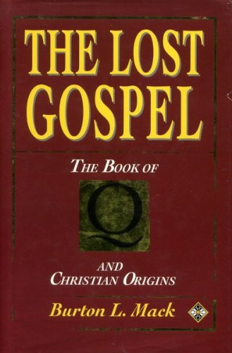 9781852304553: The Lost Gospel: The Book of Q & Christian Origins