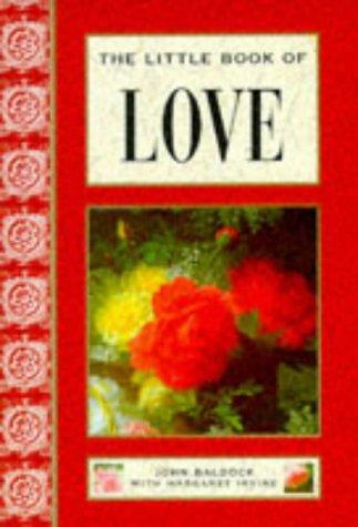 The Little Book of Love (The Little Book of): John Baldock, Margaret Irvine