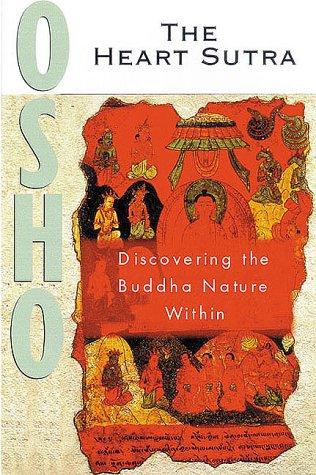 The Heart Sutra: Discourses on the Prajnaparamita Hridayam Sutra of Gautama the Buddha: Osho