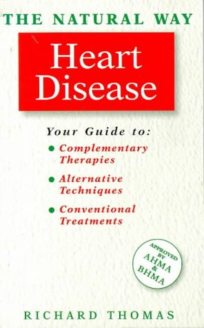 The Natural Way With Heart Disease/a Comprehensive: Thomas, Richard