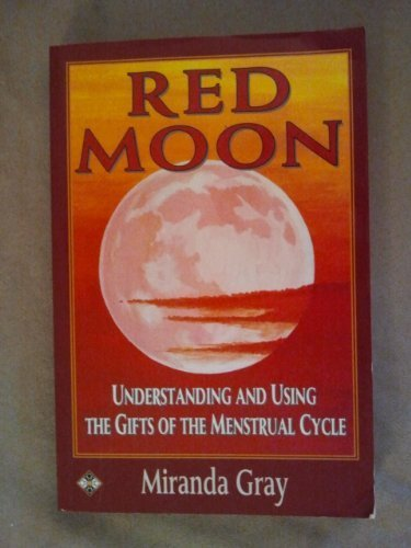 9781852304966: Red Moon: Understanding and Using the Gifts of the Menstrual Cycle (Women's Health & Parenting)