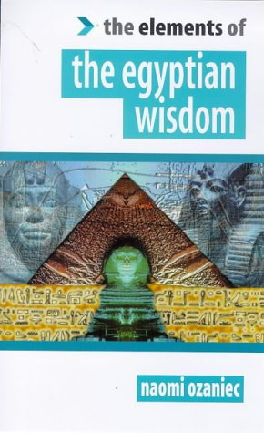 9781852304973: The Egyptian Wisdom (Elements of)