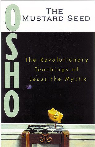 The Mustard Seed: Commentaries on the Fifth Gospel of Saint Thomas: Osho
