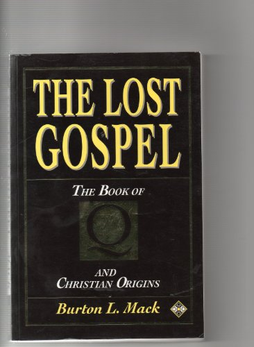 9781852305512: The Lost Gospel: Book of Q and Christian Origins